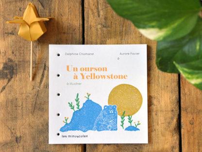 livres de jeunesse à illustrer couverture - un ourson à Yellowstone - les minuscules